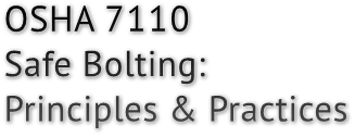 OSHA 7110 Safe Bolting: Principles & Practices