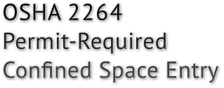 OSHA 2264 Permit-Required  Confined Space Entry