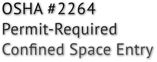 OSHA #2264 Permit-Required Confined Space Entry